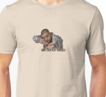 "Dj Khaled - ""Don't ever play yourself"" Unisex T-Shirt"