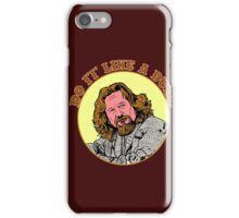 Do It Like A Dude iPhone Case/Skin