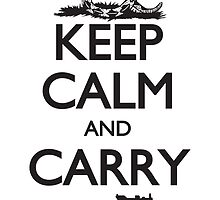 Keep Calm and Carry by Timothy Denehy