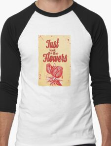 Just Look At The Flowers, Walking Dead quote Men's Baseball ¾ T-Shirt