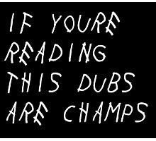 IF YOURE READING THIS WARRIORS ARE CHAMPS Photographic Print