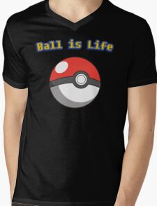 Ball is Life - Pokeball Mens V-Neck T-Shirt