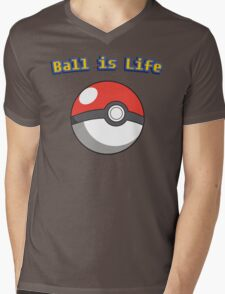 Ball is Life - Pokeball Mens V-Neck T-Shirt