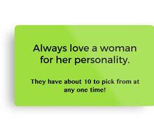 Love a Woman's Personality Metal Print