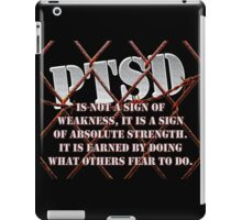 PTSD is not a sign of weakness... iPad Case/Skin