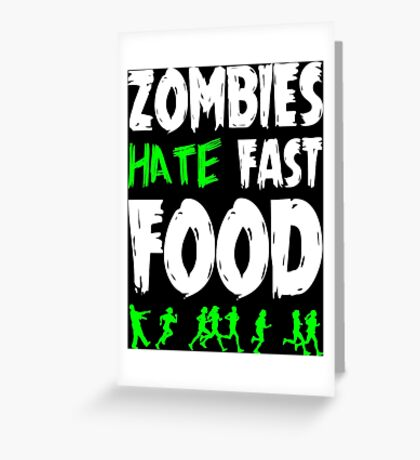 Zombies hate fast food Greeting Card