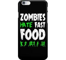 Zombies hate fast food iPhone Case/Skin