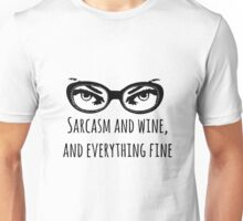 Sarcasm and Wine, and Everything Fine Unisex T-Shirt