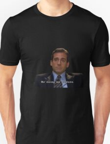 michael scott mo money mo problems quote T-Shirt