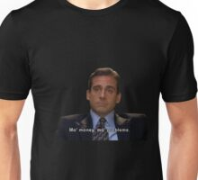 michael scott mo money mo problems quote Unisex T-Shirt