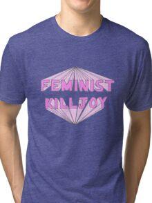 Feminist Killjoy Tri-blend T-Shirt