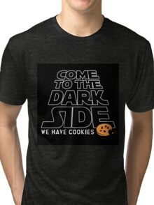 Come to the Dark Side Tri-blend T-Shirt