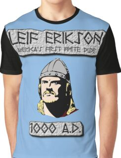 Leif Erikson: America's First White Dude Graphic T-Shirt