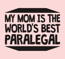 My Mom Is The World's Best Paralegal Kids Tee