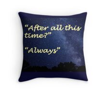 After All This Time? Always - Harry Potter Design Throw Pillow