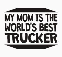 My Mom Is The World's Best Trucker Kids Tee