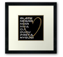 BLACK in Every Language 2.0 Framed Print