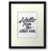 Hello from the other side  - version 2 - dark blue Framed Print