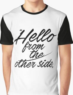 Hello from the other side - version 3 - black Graphic T-Shirt