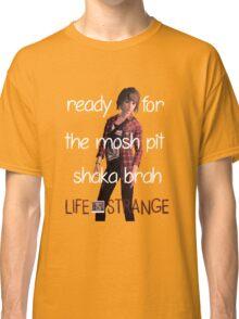 Ready For The Mosh Pit Shaka Brah! Classic T-Shirt