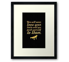 You will never know your limits... Gym Quote Framed Print