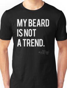 MY BEARD IS NOT A TREND Unisex T-Shirt