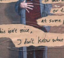 """Kurt Vonnegut - """"If This Isn't Nice"""" Sticker"""