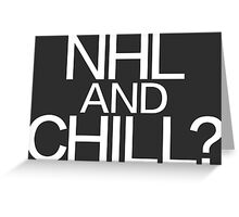 NHL and Chill? Greeting Card