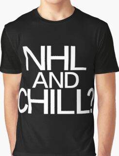 NHL and Chill? Graphic T-Shirt
