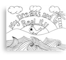 My Dreams are my Reality Metal Print