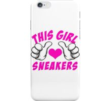 This Girl Love Sneakers iPhone Case/Skin