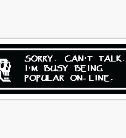 Undertale - I'm Too Popular Sticker
