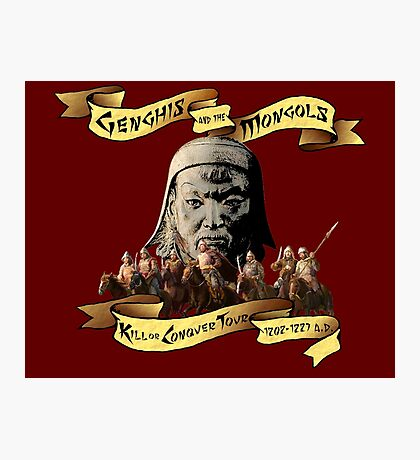 Genghis and the Mongols: Kill or Conquer Tour Photographic Print