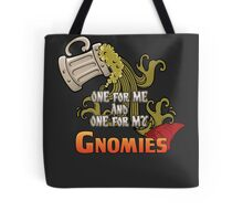 D&D TEE - ONE FOR MY GNOMIES Tote Bag