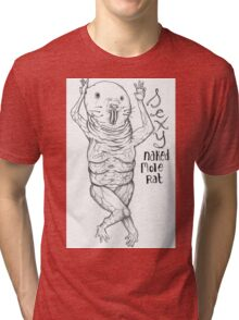 Sexy Naked Mole Rat Tri-blend T-Shirt