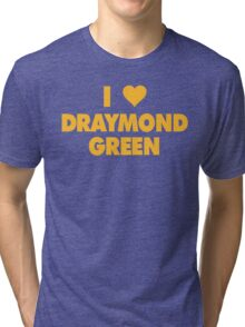 I LOVE DRAYMOND GREEN Golden State Warriors heart Tri-blend T-Shirt