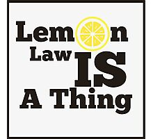 Lemon Law Photographic Print