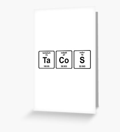 Breaking Bad - Tacos and Chemistry Greeting Card