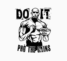Do It Pho The Gains Unisex T-Shirt