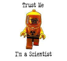 Trust me -I'm a Scientist! Photographic Print