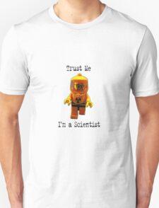 Trust me -I'm a Scientist! Unisex T-Shirt
