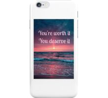 You're worth it  iPhone Case/Skin