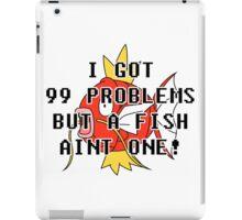 99 Problems - MagiKarp iPad Case/Skin