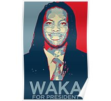 Waka flocka flame for president  (high quality) Poster