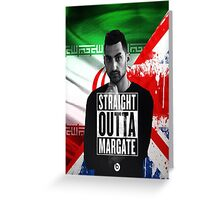 Mic Righteous Straight outta Margate/Britain/Iran Greeting Card