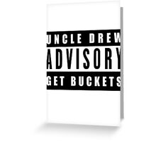 Get Buckets - Uncle Drew Advisory Greeting Card