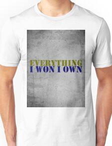 I WIN I OWN  Unisex T-Shirt