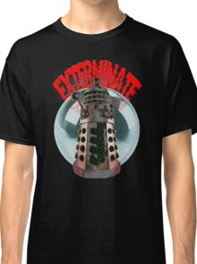 Exterminate - Dalek Classic T-Shirt