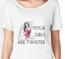 Yoga Girls Are Twisted, Yogini Humor. Women's Relaxed Fit T-Shirt