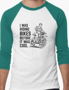 I Was Riding Bikes Before It Was Cool T-Shirt